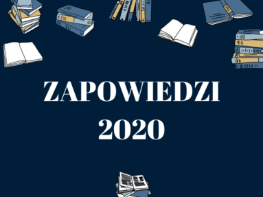 To będzie świetny rok! Zapowiedzi 2020