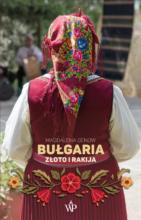 Bułgaria. Złoto i rakija