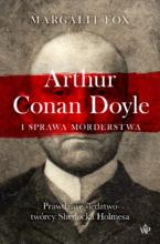 Arthur Conan Doyle i sprawa morderstwa