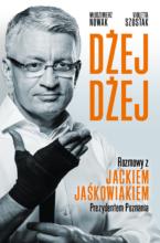 Dżej Dżej. Rozmowy z J. Jaśkowiakiem Prezydentem Poznania