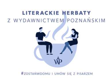 Literackie herbaty z Wydawnictwem Poznańskim!
