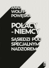 Polacy - Niemcy sąsiedzi pod specjalnym nadzorem