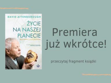 """Pierwsze spojrzenie ludzkości na swój dom – fragment książki """"Życie na naszej planecie"""" D. Attenborouhg!"""