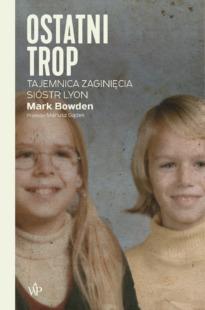 Ostatni trop. Tajemnica zaginięcia sióstr Lyon