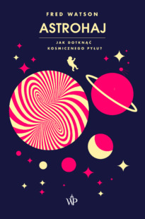 Astrohaj. Jak dotknąć kosmicznego pyłu?