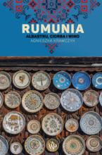 Rumunia. Albastru, ciorba i wino