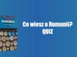 Co wiesz o Rumunii? Sprawdź się! QUIZ