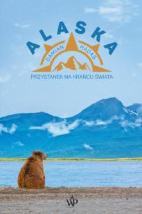 Alaska. Przystanek na krańcu świata